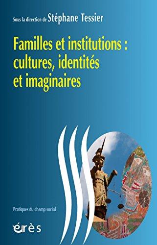 Familles et institutions : cultures, identités et imaginaires (Pratiques du champ social) par Stéphane TESSIER
