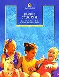 Scarica Libro Bambini sicuri di se Come aiutarli ad avere fiducia in se stessi autostima e serenita (PDF,EPUB,MOBI) Online Italiano Gratis