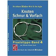 Knoten, Schnur & Vorfach: Praxistipps Band 4 (Blinker Minis)