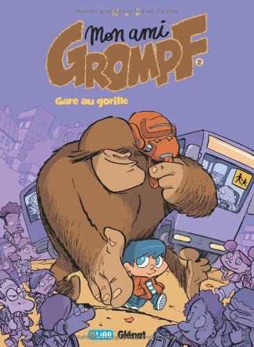 Mon ami Grompf, Tome 2 : Gare au gorille