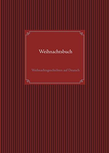 Weihnachtsbuch: Weihnachtsgeschichten auf Deutsch (German Edition ...