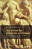 ASÍ VIVÍAN LOS PRIMEROS CRISTIANOS (Ágora)