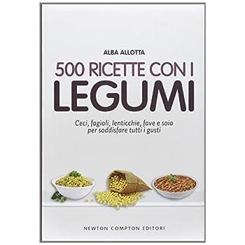 500 Ricette Con I Legumi