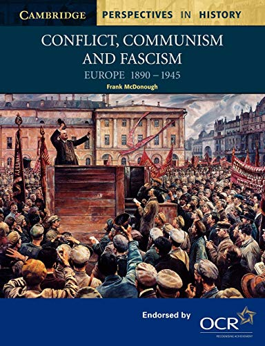 Conflict, Communism and Fascism: Europe 1890-1945 (Cambridge Perspectives in History)