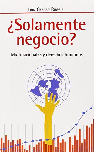 ¿Solamente Negocio? Multinacionales Y Derechos Humanos (Fuera de Colección) por John Gerard Ruggie