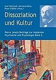 Dissoziation und Kultur (Pierre Janets Beitr?ge zur modernen Psychiatrie und Psychologie)