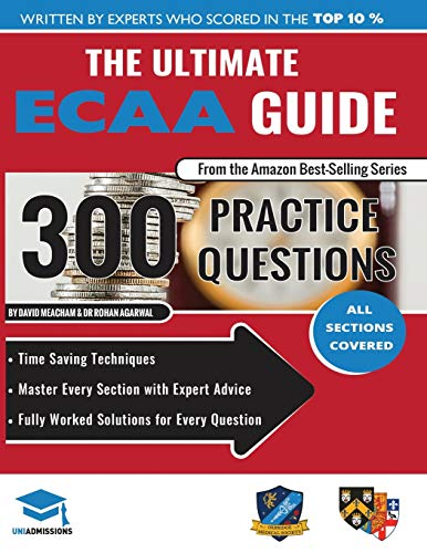 The Ultimate ECAA Guide: 300 Practice Questions: Fully Worked Solutions, Time Saving Techniques, Score Boosting Strategies, Includes Formula Sheets, ... Assessment 2018 Entry, UniAdmissions