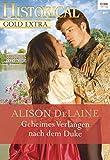 Geheimes Verlangen nach dem Duke (Historical Gold Extra 100) von Alison DeLaine
