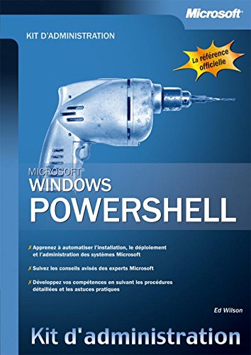 Windows PowerShell - Kit d'administration - Livre+compléments en ligne par Ed Wilson
