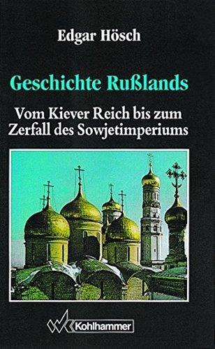 Geschichte Rußlands: Vom Kiever Reich bis zum Zerfall des Sowjetimperiums (Ländergeschichten) by Edgar Hösch (1996-01-01)