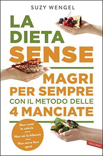 La dieta Sense: magri per sempre con il metodo della 4 manciate