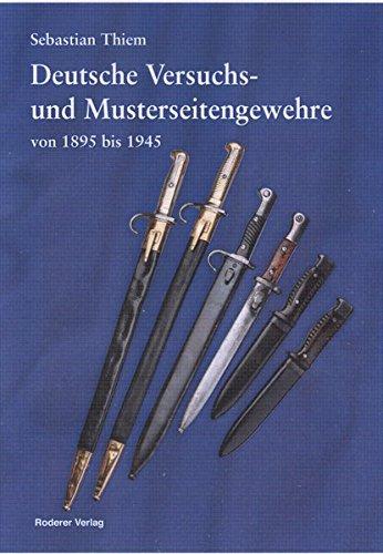 Deutsche Versuchs- und Musterseitengewehre von 1895 bis 1945