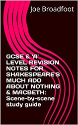 GCSE & 'A' LEVEL REVISION NOTES FOR SHAKESPEARE'S MUCH ADO ABOUT NOTHING & MACBETH: Scene-by-scene study guide (English Edition)