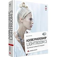 Adobe Photoshop Lightroom 3 - Das offizielle Handbuch für Fotografen (DPI Adobe) by Martin Evening (2010-09-01)
