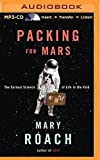 Packing for Mars: The Curious Science of Life in the Void by Mary Roach (2014-06-17)