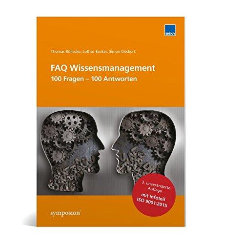 FAQ Wissensmanagement: 100 Fragen - 100 Antworten