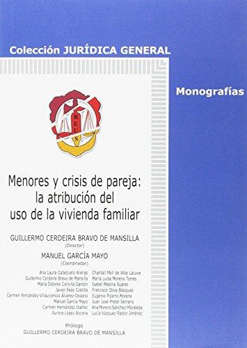 Menores y crisis de pareja: la atribución del uso de la vivienda familiar (Jurídica General-Monografías)