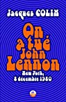 On a tué John Lennon par Colin