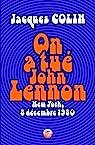 On a tué John Lennon par Colin