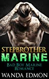 STEPBROTHER ROMANCE: MILITARY ROMANCE: ROMANCE: HOLIDAY ROMANCE: STEPBROTHER MARINE (Navy Seal Boy Young Billionaire Adult Romance Pregnancy Bad) (New Adult Alpha Taboo Male Contemporary Menage)