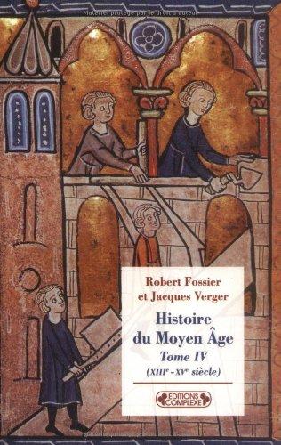 Histoire du Moyen Age : Tome 4, (XIIIe-XVe siècles)