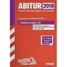 Abiturprüfung Nordrhein-Westfalen 2018 - Mathematik GK inkl. Online-Prüfungstraining