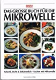 Das große Buch für die Mikrowelle. essen und trinken. Schnell, leicht und bekömmlich - Kochen mit Mikrowelle