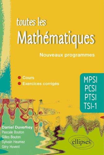 toutes-les-mathematiques-mpsi-pcsi-ptsi-tsi-1-cours-et-exercices-corriges-conforme-au-programme-2013