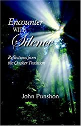 Encounter with Silence: Reflections from the Quaker Tradition by John Punshon (2006-06-07)