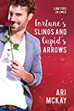 Fortune's Slings and Cupid's Arrows (Lawyers In Love Book 2)