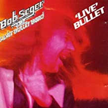 'live' Bullet by Bob Seger and the Silver Bullet Band (1987-10-28)