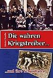 Die wahren Kriegstreiber... und ihre Schandtaten: Was nach 70 Jahren gesagt werden muß.