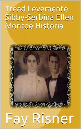 Tread Levemente Sibby-Serbina Ellen Monroe Historia (Galician Edition)