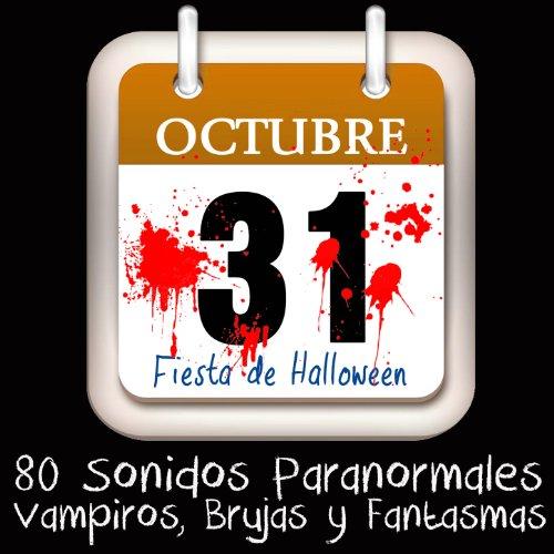80 Sonidos Paranormales. 31 de Octubre Fiesta de Halloween Vampiros, Brujas y Fantasmas
