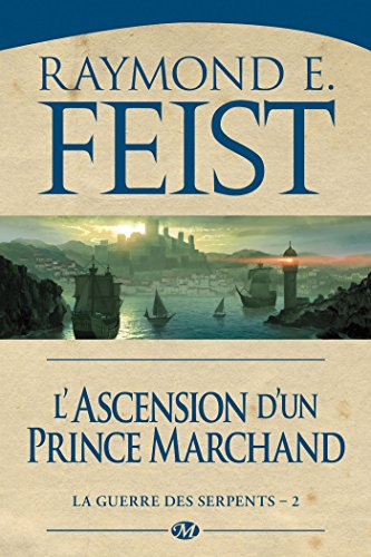La Guerre des Serpents, Tome 2: Ascension d'un prince marchand