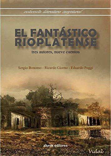 EL FANTÁSTICO RIOPLATENSE: tres autores, nueve cuentos