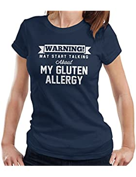 Warning May Start Talking About My Gluten Allergy Women's T-Shirt