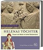Helenas Töchter: Frauen und Mode im frühen Griechenland (Zaberns Bildbände zur Archäologie)