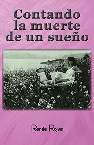 Contando la muerte de un sueño por Renée Rojas