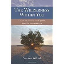 By Penelope Wilcock - The Wilderness Within You: A Lenten Journey With Jesus, Deep In Conversation (1st (first) editionNew edition)