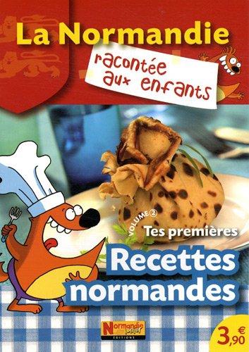 Tes premières recettes normandes : Volume 2