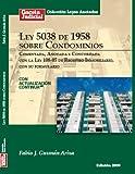 Ley 5038 de 1958 sobre Condominios (República Dominicana), comentada, anotada y concordada con la Ley 108-05 de Registro Inmobiliario, con su formulario