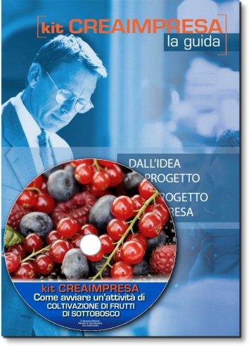 come-avviare-unattivita-di-coltivazione-di-piccoli-frutti-di-sottobosco-software-su-cd-rom-omaggio-b