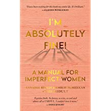 I'm Absolutely Fine!: A Manual for Imperfect Women, from the creators of The Midult