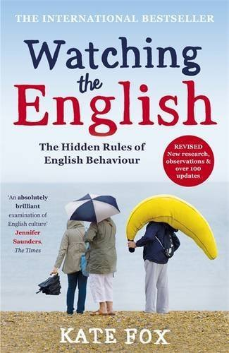 Watching the English: The International Bestseller Revised and Updated by Fox, Kate (2014) Hardcover