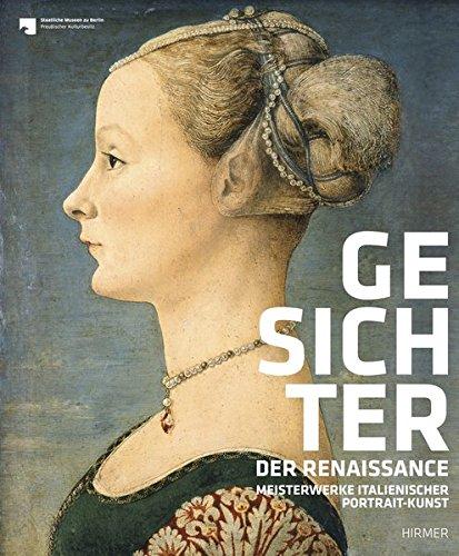 Gesichter der Renaissance: Meisterwerke italienischer Portrait-Kunst