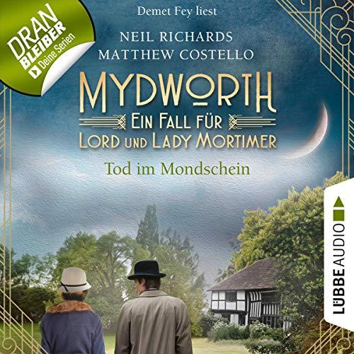 Tod im Mondschein: Mydworth - Ein Fall für Lord und Lady Mortimer 2