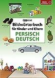 Bildwörterbuch für Kinder und Eltern Persisch-Deutsch (Bildwörterbücher)