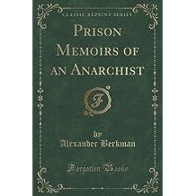 Prison Memoirs of an Anarchist (Classic Reprint) by Alexander Berkman (2012-08-05)