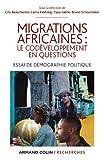 Migrations africaines - Le codéveloppement en questions: Essai de démographie politique
